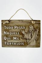 Placa decorativa religiosa - tudo posso naquele que me fortalece - Armazem