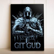 Placa Decorativa Video Game Dark Souls GIT GUD - Cogumenlo Corp