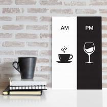 Placa Decorativa Vinho e Café AM/PM Minimalista 30x40cm - Quartinhos