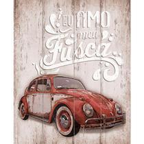 Placa em MDF e Papel Decor Home Eu Amo meu Fusca DHPM-069 - Litoarte -