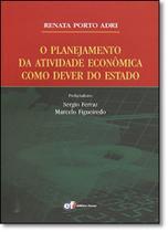 Planejamento da Atividade Econômica Como Dever do Estado, O - Forum