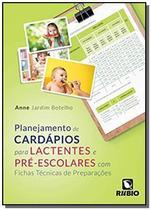 Planejamento de cardapios para lactentes e pre-escolares com fichas tecnicas de preparacoes - Rubio -