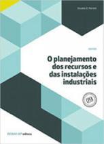 Planejamento dos recursos e das instalaçoes industriais, o - Senai - sp -