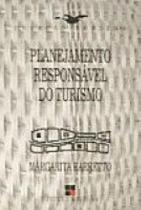 Planejamento responsavel do turismo - Papirus editora