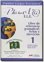 Planeta 1 libro de referencia gramatical (versao m - Edelsa