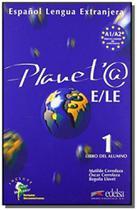 PLANETA 1 LIBRO DEL ALUMNO - 8a - Edelsa