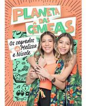 Planeta das gêmeas: os segredos de melissa e nicole + brinde - Astral Cultural