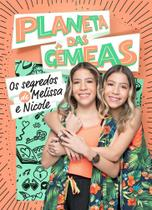 Planeta Das Gemeas - Os Segredos De Melissa E Nicole - Com Brinde - Astral Cultural - Astral Cultural Editora Ltda -