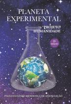 Planeta Experimental: Projeto Humanidade - Scortecci Editora -