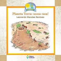 Planeta terra: nossa casa! - Ed. do brasil