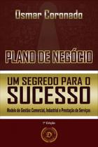 Plano de Negócio um Segredo para o Sucesso - Osmar Conronado - Dialógica Editora - Dialogica editora -