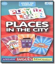 Play to learn - jogo de cartas places in the city -