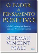 Poder do Pensamento Positivo, O: Guia Prático Para Solução dos Seus Problemas Diários - Cultrix - grupo pensamento