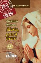 Poderosa Novena Maria, Passa à Frente! - Editora Missão Sede Santos