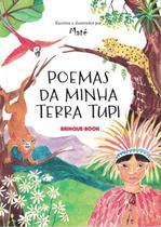 Poemas da minha terra tupi - Brinque Book -