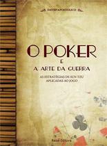Poker e a arte da guerra, o - Raise Editora