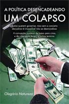 Politica desencadeando um colapso, a - Scortecci Editora -