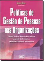 Políticas de Gestão de Pessoas nas Organizações: Estado da Arte, Produção Nacional, Agenda de Pesquisa, Medidas e Estudo - Atlas