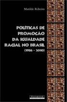 Politicas de promoçao da igualdade racial no brasil - 1986-2010 - Garamond -