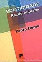 Politicidade - razao humana - Papirus editora