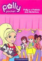 Polly e o palacio dos bichinhos - 1 - Editora fundamento educacional ltda