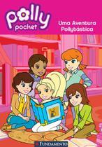 Polly - uma aventura pollytastica - Fun - fundamento -
