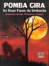 Pomba Gira. As Duas Faces da Umbanda - Eco