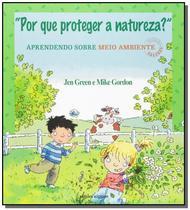 Por que proteger a natureza?: aprendendo sobre mei - Scipione -
