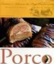 Porco - col. aromas e sabores da boa lembranca - Senac rio -