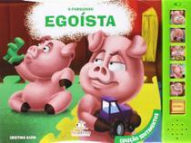 Porquinho Egoista, O - Colecao Sentimentos - Blu Editora