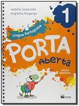 Porta aberta - lingua portuguesa - 1 ano - ef i - edicao renovada - Ftd