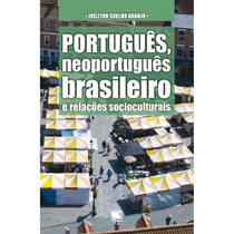 Português, neoportuguês brasileiro e relações socioculturais - Scortecci Editora -