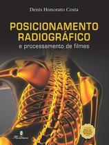 Posicionamento Radiográfico e Processamento de Filmes - Editora Martinari