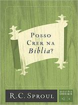 Posso crer na bíblia? | série questões cruciais n° 02 - Editora fiel -