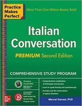 Practice makes perfect - italian conversation - Mcgraw-Hill