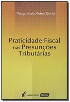 Praticidade fiscal nas presuncoes tributarias - Livraria e lumen juris ltda.