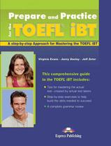 PREPARE AND PRACTICE FOR THE TOEFL iBT - STUDENTS BOOK - Express publishing