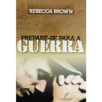 Prepare-se para a Guerra - Rebecca Brown - Danprewan -