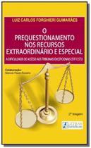 Prequestionamento nos recursos extraordinarios e e - Letras juridicas