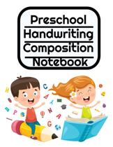 Preschool Handwriting Composition Notebook - Inge baum -