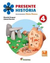 PRESENTE HISTORIA 4º ANO - BNCC - Editora Moderna -
