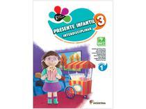 Presente Infantil - Interdisciplinar 3 - 2ª Edição - Português Educação Infantil