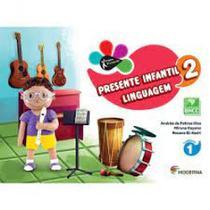Presente infantil linguagem - volume 2 - 2s ediçao - Moderna - Didatico