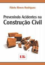 Prevenindo acidentes na construção civil - Ltr editora -