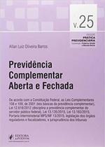 Previdencia complementar aberta e fechada - coleçao pratica previdenciaria - vol. 25 - Juspodivm -