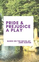 Pride  Prejudice A Play - Blackberry publishing group