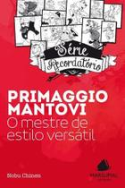 Primaggio mantovi - o mestre de estilo versatil - Marsupial Editora