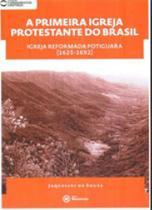 Primeira igreja protestante do brasil, a - Mackenzie -