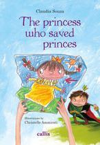 Princess who saved princes, the - Callis editora