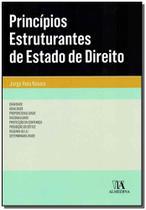 Princípios Estruturantes de Estado de Direito - Almedina -